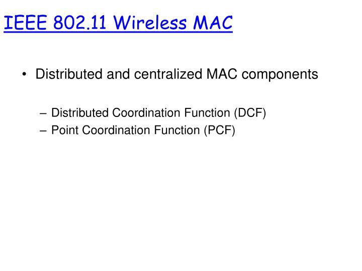 IEEE 802.11 Wireless MAC