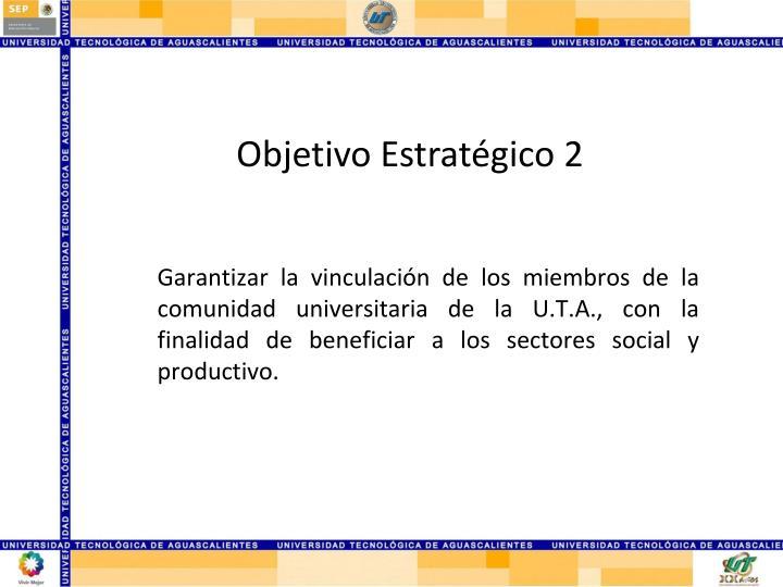 Objetivo Estratégico 2