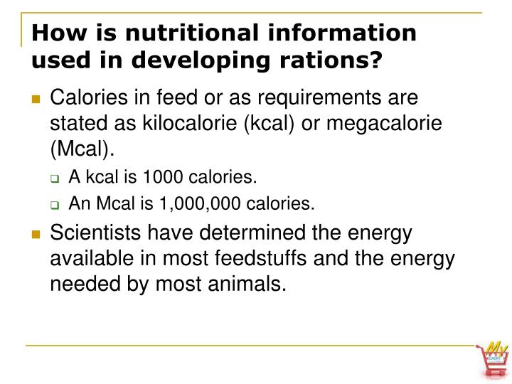 How is nutritional information used in developing rations?