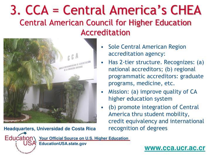 3. CCA = Central America's CHEA