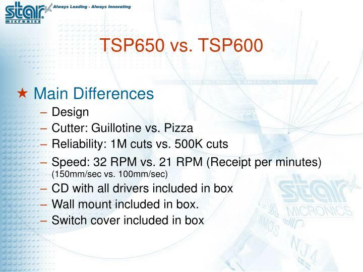 TSP650 vs. TSP600