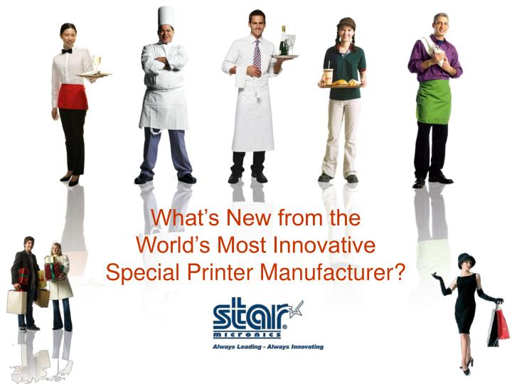 What s new from the world s most innovative special printer manufacturer