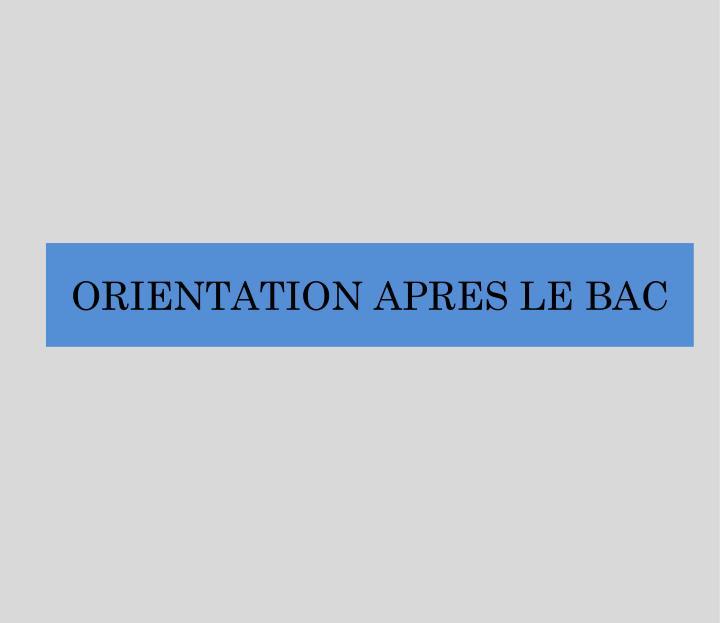 ORIENTATION APRES LE BAC