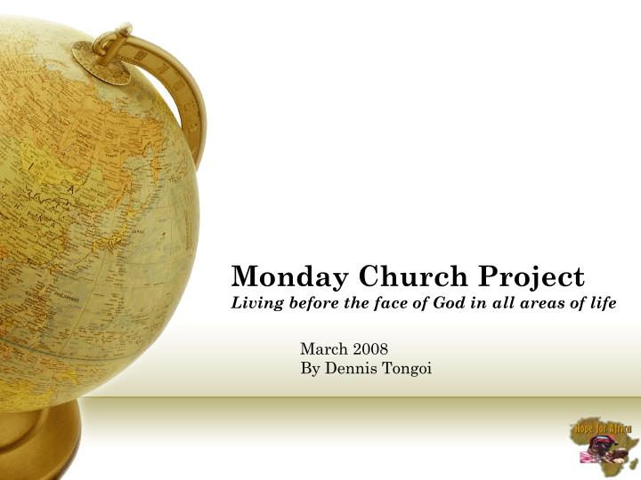 monday church project living before the face of god in all areas of life n.