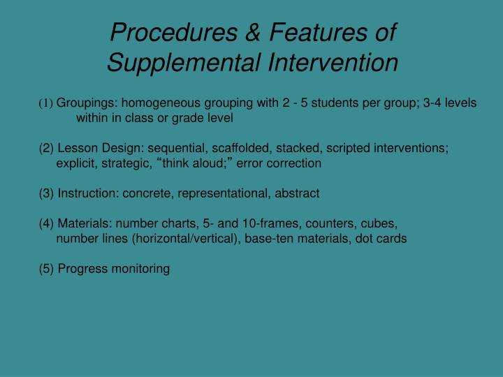 Procedures & Features of Supplemental Intervention