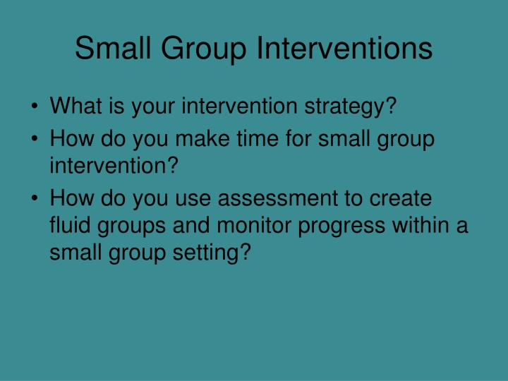 Small Group Interventions