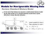 models for non ignorable missing data review standard mixture model