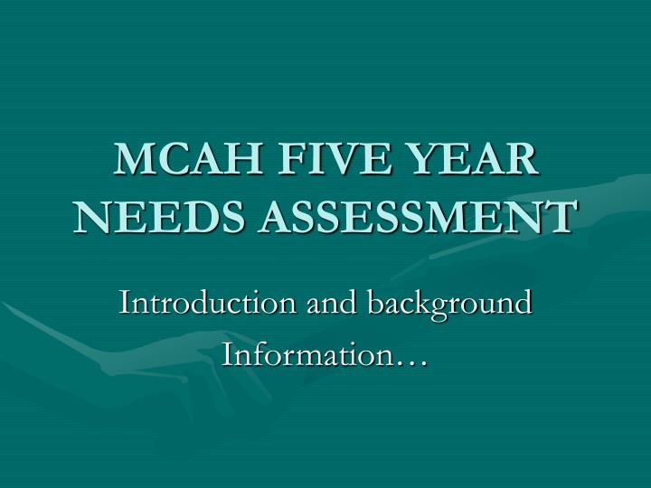 Mcah five year needs assessment