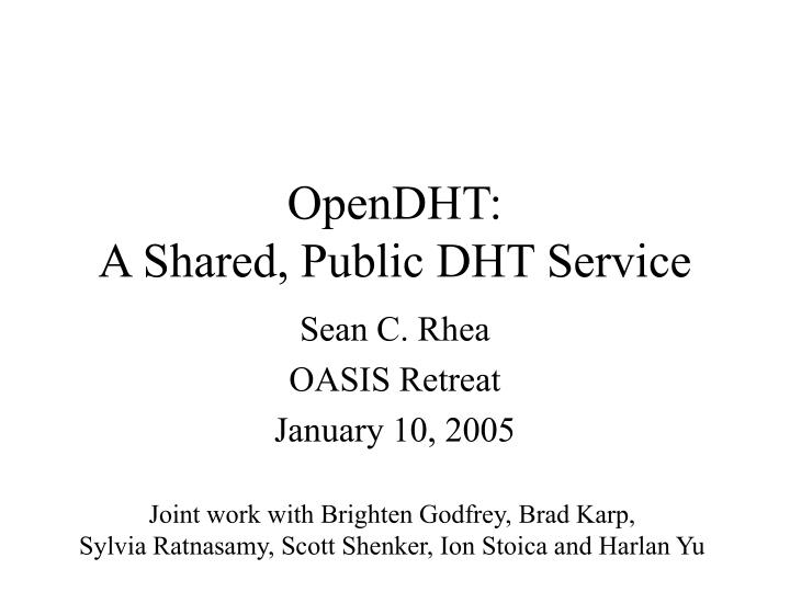 Opendht a shared public dht service