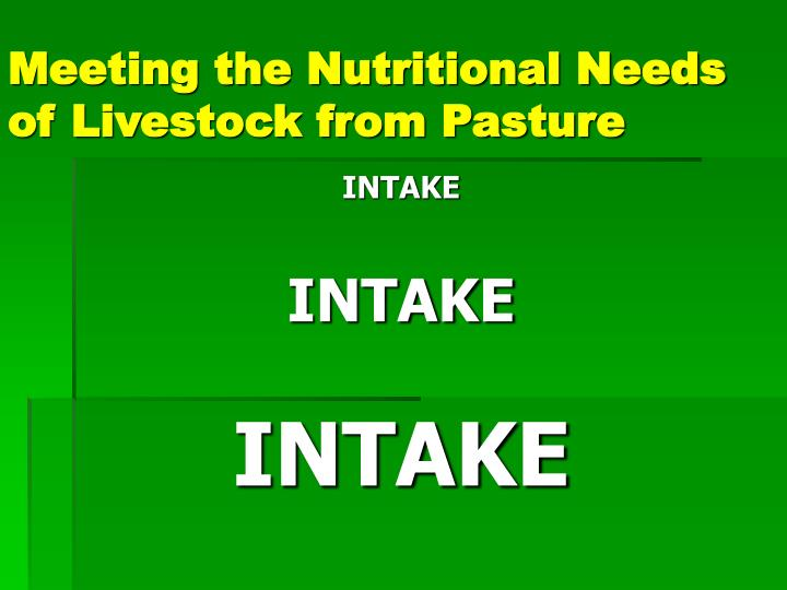 Meeting the nutritional needs of livestock from pasture