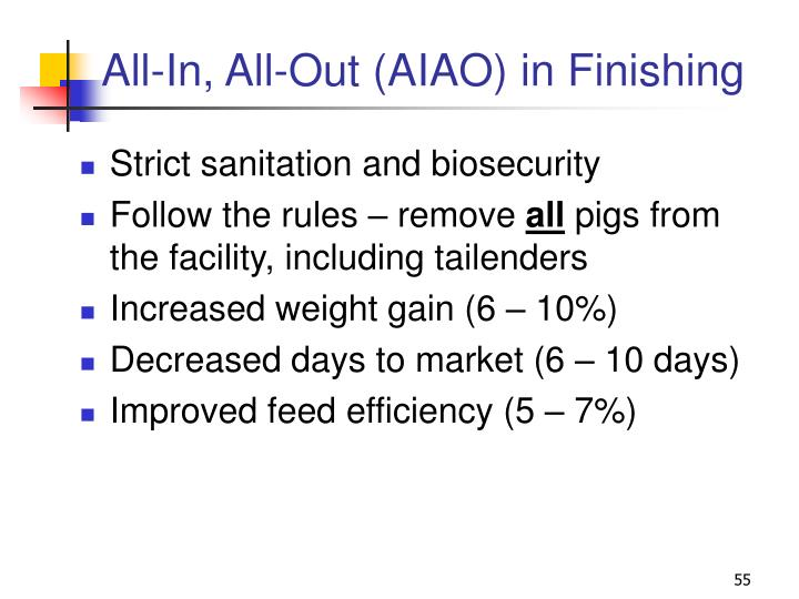 All-In, All-Out (AIAO) in Finishing