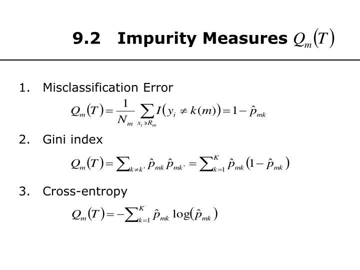 9.2   Impurity Measures