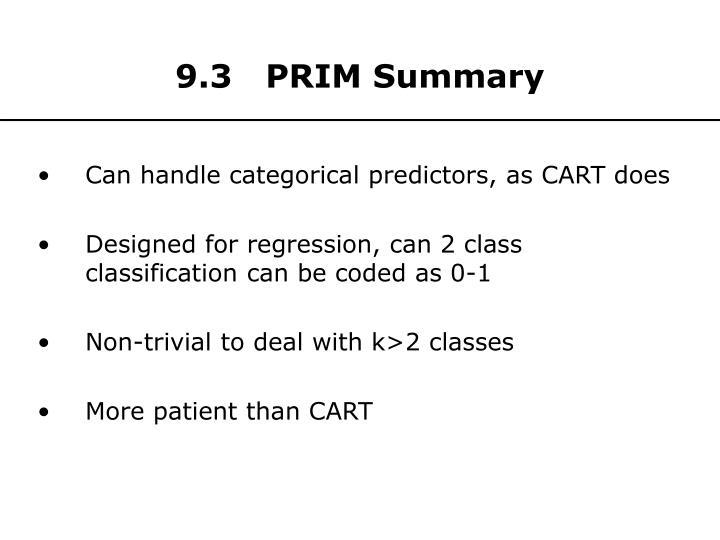 9.3   PRIM Summary