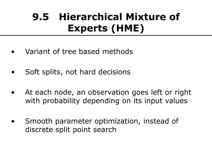 9.5   Hierarchical Mixture of Experts (HME)