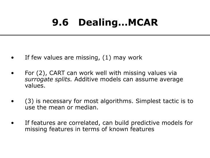 9.6   Dealing…MCAR