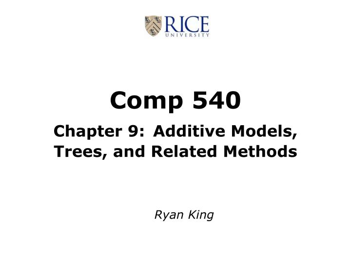 Comp 540 chapter 9 additive models trees and related methods