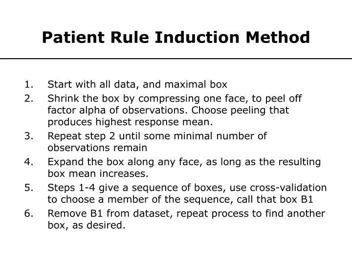Patient Rule Induction Method