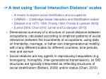 a test using social interaction distance scales