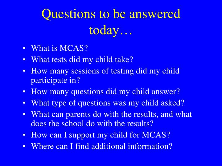 Questions to be answered today…