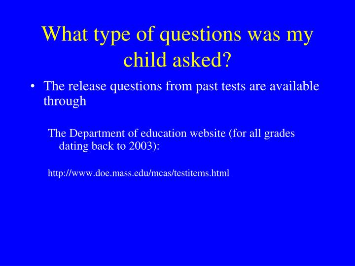 What type of questions was my child asked?