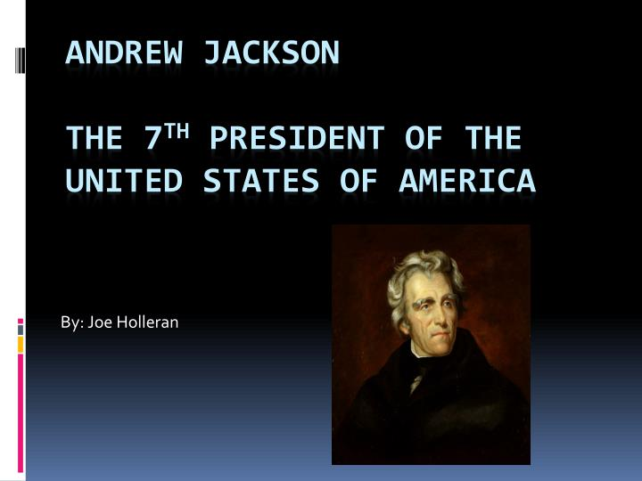 andrew jackson the 7th president of
