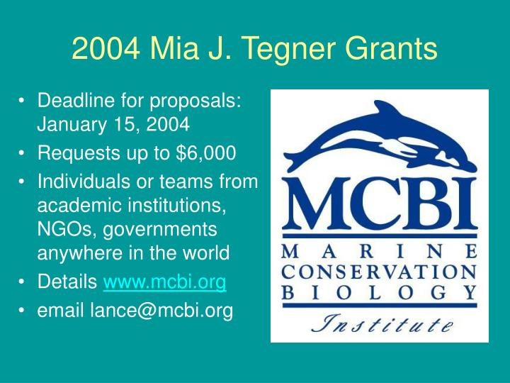 2004 Mia J. Tegner Grants