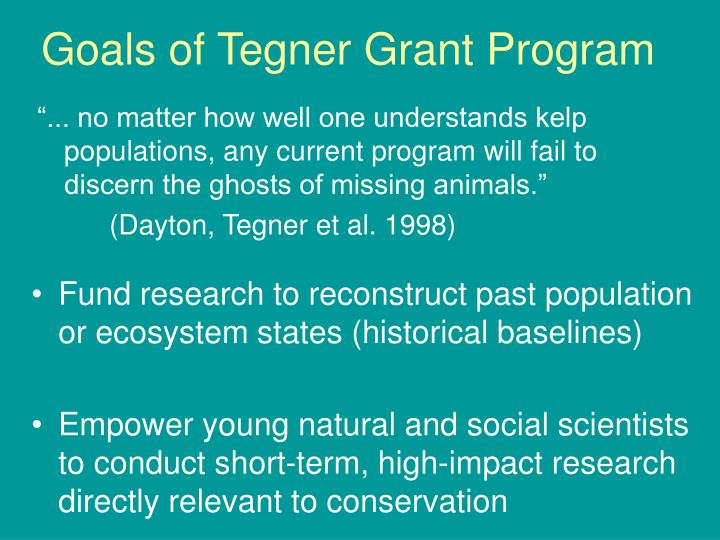 Goals of tegner grant program