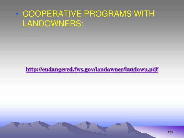 COOPERATIVE PROGRAMS WITH LANDOWNERS: