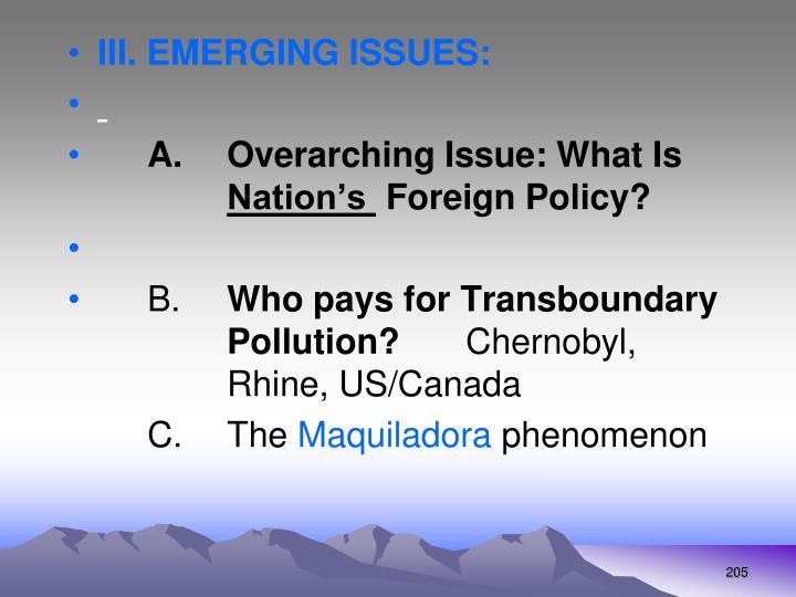 III. EMERGING ISSUES: