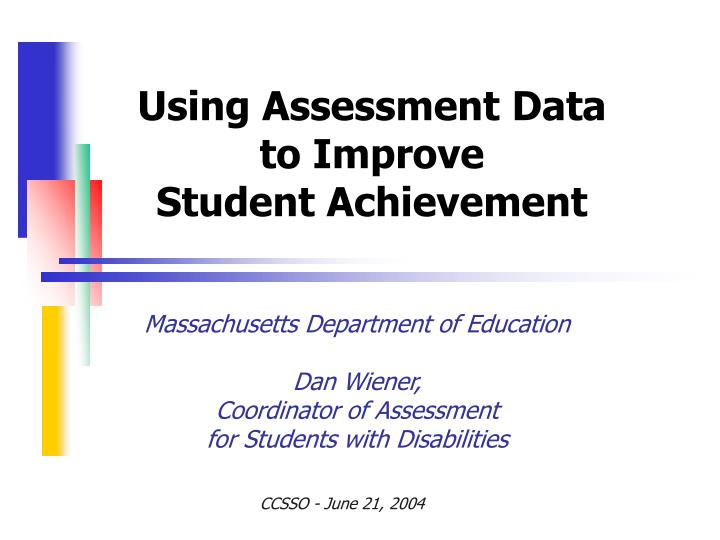 student achievement assessment Assessment methods what are assessment methods assessment methods are the strategies, techniques, tools and instruments for collecting information to determine the extent to which students demonstrate desired learning.