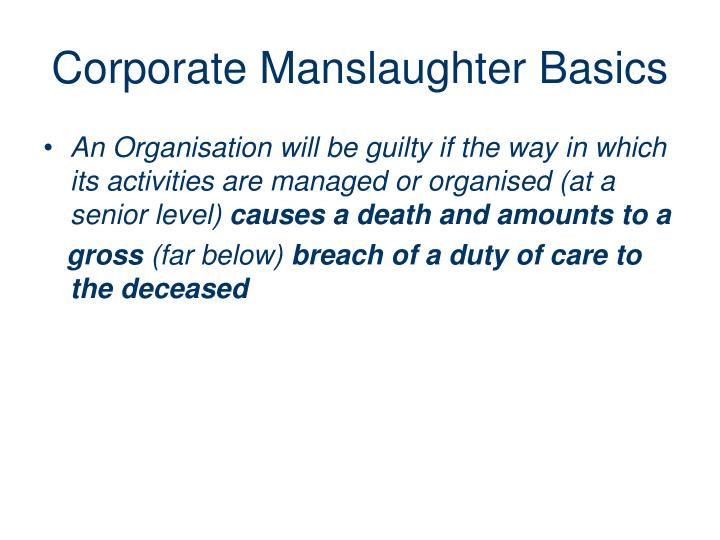 Corporate Manslaughter Basics