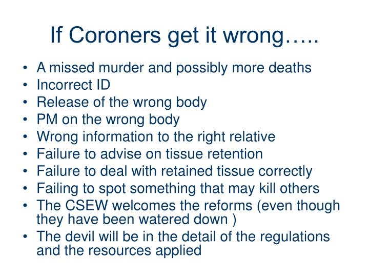 If Coroners get it wrong…..