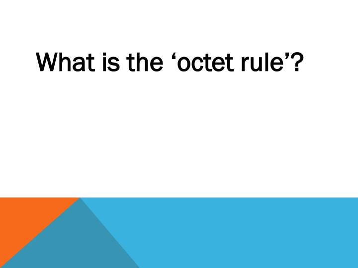 What is the 'octet rule'?