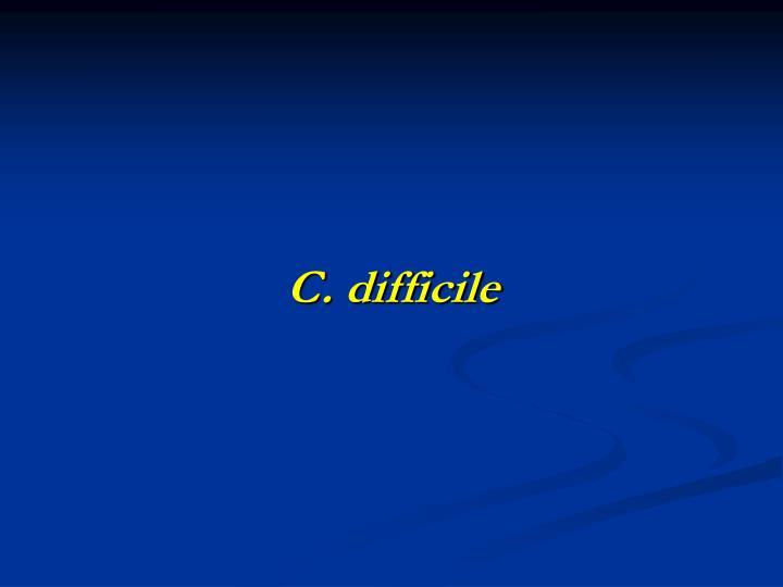 C. difficile