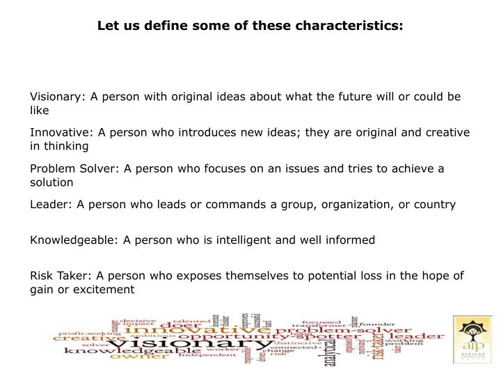 Let us define some of these characteristics: