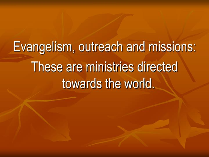 Evangelism, outreach and missions: