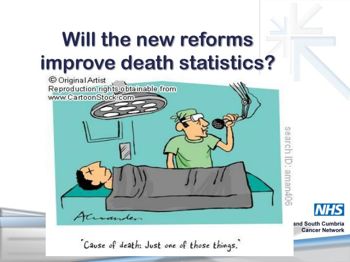 Will the new reforms improve death statistics?