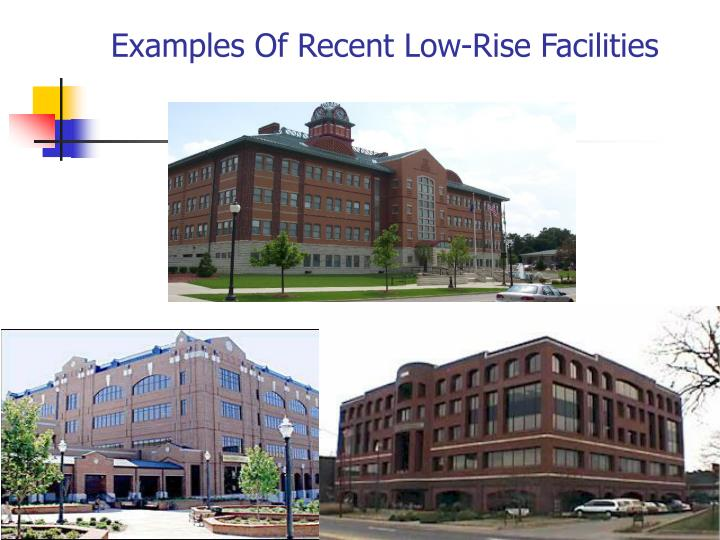 Examples Of Recent Low-Rise Facilities