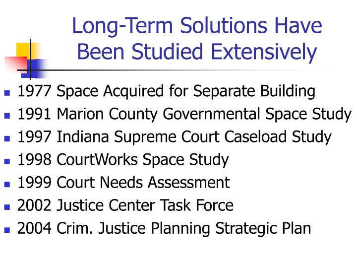 Long-Term Solutions Have Been Studied Extensively