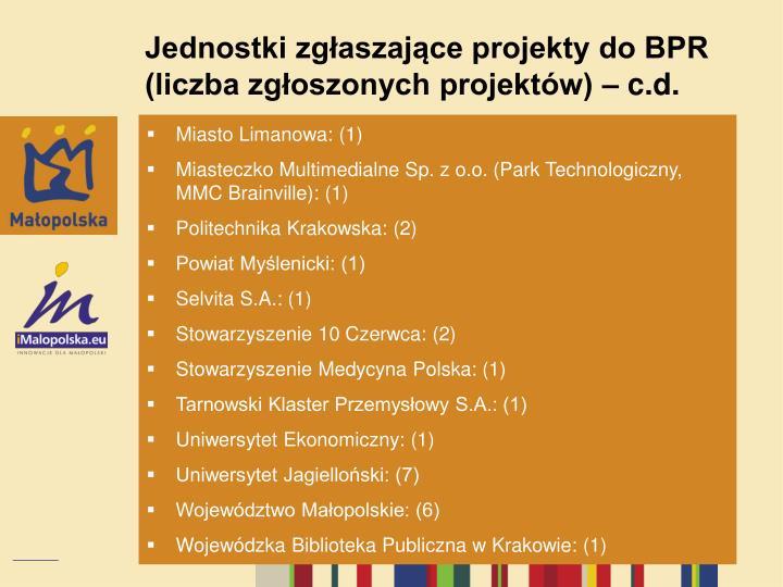 Jednostki zgłaszające projekty do BPR (liczba zgłoszonych projektów) – c.d.