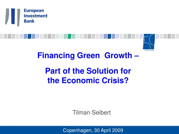 Financing green growth part of the solution for the economic crisis