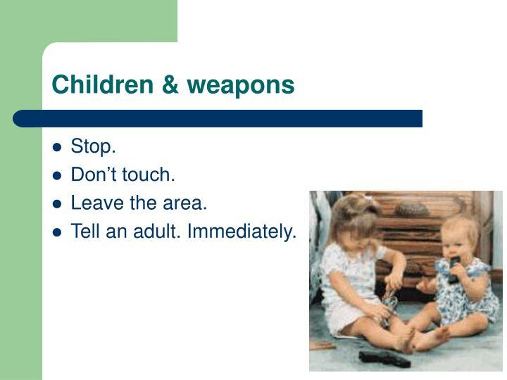 Children & weapons