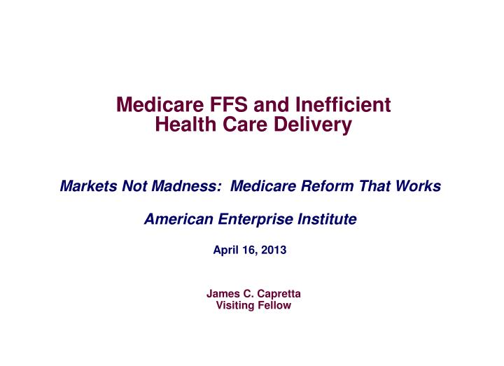 Medicare ffs and inefficient health care delivery