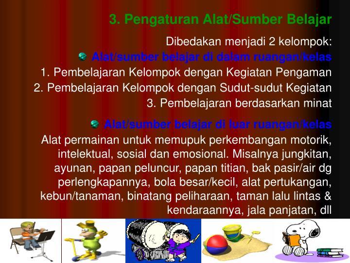 3. Pengaturan Alat/Sumber Belajar