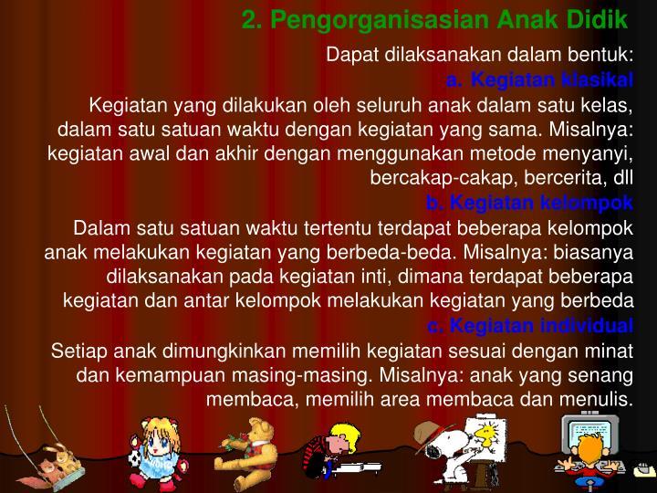 2. Pengorganisasian Anak Didik
