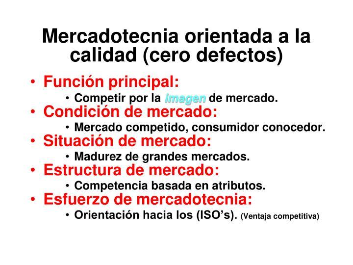 Mercadotecnia orientada a la calidad (cero defectos)