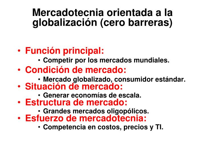 Mercadotecnia orientada a la globalización (cero barreras)