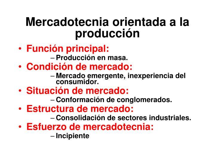Mercadotecnia orientada a la producción