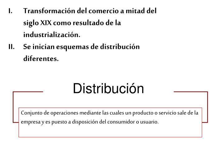 Transformación del comercio a mitad del siglo XIX como resultado de la industrialización.