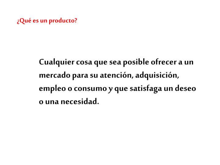 ¿Qué es un producto?